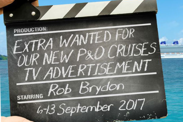 Want to appear in the next P&O Cruises TV ad starring Rob Brydon?